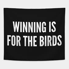 Awesome Meme Quotes - trending winning is for the birds funny joke statement humor