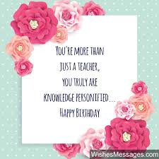 cute sayings for a teachers birthday birthday wishes quotes and