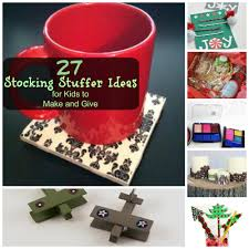 27 stocking stuffer ideas for kids to make and give stocking