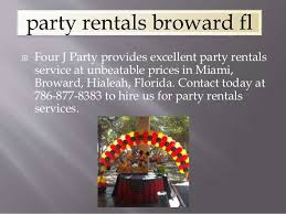 party rentals broward hire four j party for party rentals in broward fl