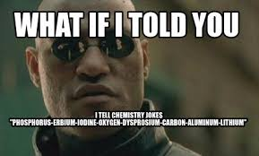 Chemistry Jokes Meme - meme creator what if i told you i tell chemistry jokes phosphorus