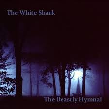 the beastly hymnal the white shark