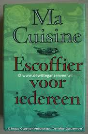 ma cuisine escoffier ma cuisine escoffier voor iedereen auguste escoffier de