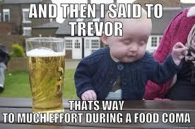 Food Coma Meme - drunk baby memes quickmeme