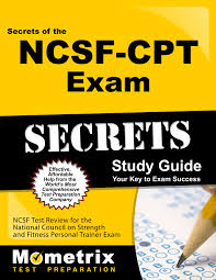 Secrets Of The Ncsf Cpt Exam Study Guide Ncsf Test Review For The