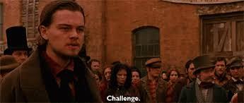Challenge Gif Challenge Gif Challenge Gangsofnewyork Leanardodicaprio