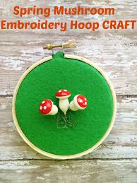 spring mushroom embroidery hoop craft for kids surviving a