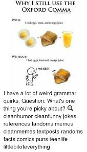 Oxford Comma Meme - why i still use the oxford comma otec hlecom with ihad eggs i had
