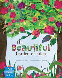 the beautiful garden of eden a faith that god built book gary
