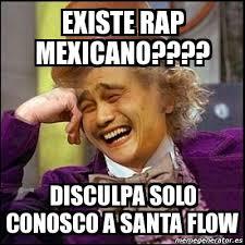 Meme Mexicano - meme yao wonka existe rap mexicano disculpa solo conosco a