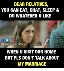 Whatever Memes - dear relatives you can eat chat sleep do whatever u like oungsters