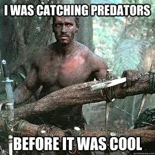 Arnold Meme - i was catching predators before it was cool hipster arnold quickmeme