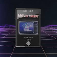movie night destryur