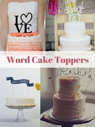 cake topper ideas word cake toppers inspirational ideas