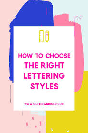 how to choose the right lettering style glitter and bold