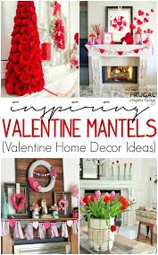 home decorations ideas for free valentine home decor ideas mantel ideas mantels and frugal