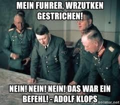 Advice Hitler Meme - mein fuhrer wrzutken gestrichen nein nein nein das war ein