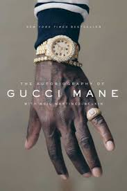 At What Time Does Barnes And Noble Close The Autobiography Of Gucci Mane By Gucci Mane Neil Martinez