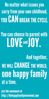 hd quotes on parents break the cycle i choose to parent with love and joy my parents