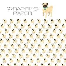 pug wrapping paper dog greeting cards dog gift wrap and tags notecards mugs u lucky