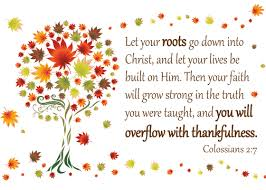 thanksgiving scripture colossians 2 7 christian womens