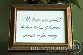 wedding memorial sign in loving memory sign we you would be here today