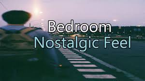 bedroom lyrics bedroom nostalgic feel lyrics subtitulada inglés español youtube