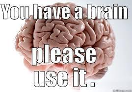 Brain Memes - scumbag brain memes quickmeme