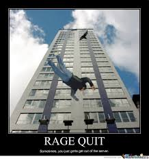 Rage Quit Meme - rage quit by vorax meme center