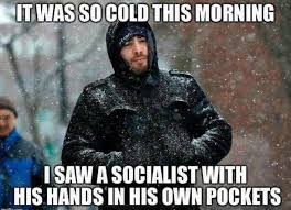 So Cold Meme - it was so cold this morning qualitysocialism