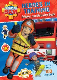fireman sam heroes training sticker activity book u2013 egmont