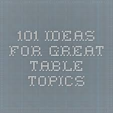 toastmasters table topics tips 101 ideas for great table topics icebreakers pinterest table