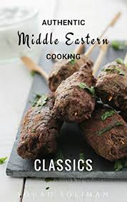 cuisine souad classics authentic middle eastern cooking kindle edition by