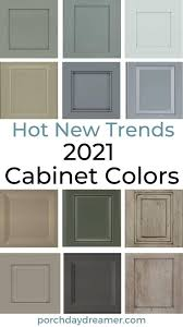 kitchen cabinet door colors 2021 cabinet color trends goodbye gray porch daydreamer