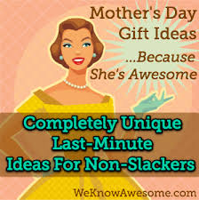 awesome mothers day gifts completely unique last minute s day gift ideas for non