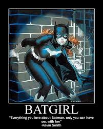 Batgirl Meme - batgirl motivational by imdabatman on deviantart