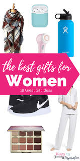 great gifts for women the best gifts for women keys to inspiration
