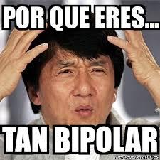 Bipolar Meme - meme jackie chan por que eres tan bipolar 341078