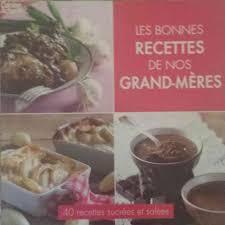 recette cuisine de nos grand mere vente de livre les bonnes recettes de nos grand mères book