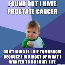Prostate Meme - life happens meme on imgur