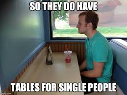 Single People Meme - forever alone booth imgflip