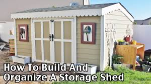 how to build and organize a storage shed for less youtube