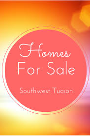 southwest sale click here to see all homes for sale in southwest tucson arizona