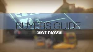 Sat Nav With Usa And Europe Maps by Help U0026 Advice Sat Nav Buyers Guide Video