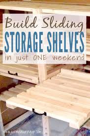 sliding storage shelves how create additional garage determining space for the sliding storage shelves