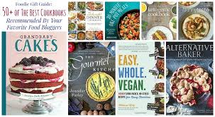 best cookbooks foodie gift guide 50 of the best cookbooks recommended by