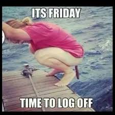 Its Friday Gross Meme - it s friday time to log off