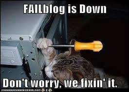 Fail Meme - fail blog is down please standby fail epic fail know your meme