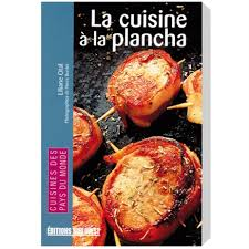 cuisine à la plancha book la cuisine à la plancha cooking on a plancha plate tom press