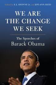 Seeking Obama We Are The Change We Seek The Speeches Of Barack Obama By E J